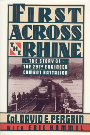 First to Cross the Rhine by Col. David E. Pergrin